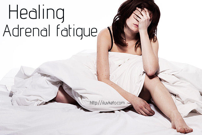 ADRENAL FATIGUE AND HOW TO HEAL IT